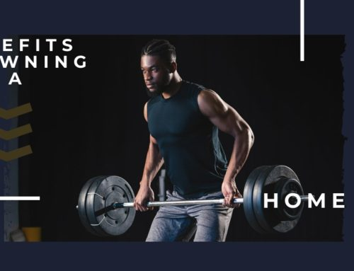 The Benefits of Owning a Home Gym
